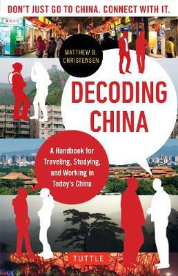 Decoding China by Matthew B. Christensen