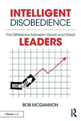 Intelligent Disobedience by Bob McGannon