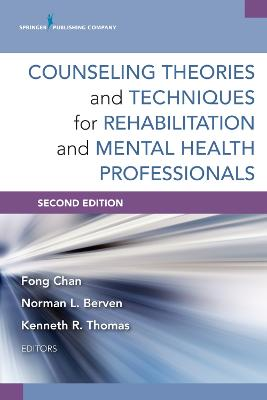 Counseling Theories and Techniques for Rehabilitation and Mental Health Professionals by Fong Chan
