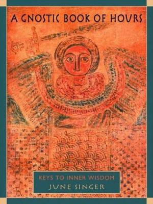 Gnostic Book of Hours by June Singer