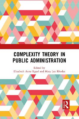 Complexity Theory in Public Administration by Elizabeth Anne Eppel