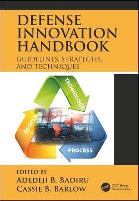 Defense Innovation Handbook: Guidelines, Strategies, and Techniques by Adedeji B. Badiru