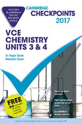 Cambridge Checkpoints VCE Chemistry Units 3 and 4 2017 and Quiz Me More by Roger Slade
