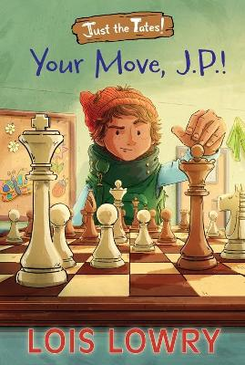 Your Move, J.P.! by Lois Lowry