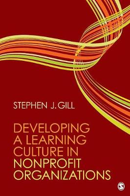 Developing a Learning Culture in Nonprofit Organizations by Stephen J. Gill