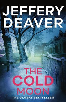 The The Cold Moon The Cold Moon Lincoln Rhyme Book 7 by Jeffery Deaver