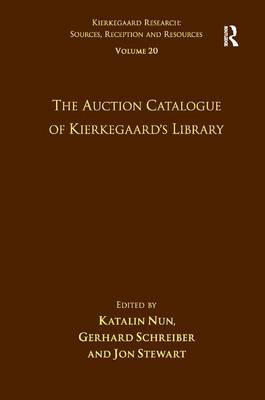 The Auction Catalogue of Kierkegaard's Library  Volume 20 by Katalin Nun