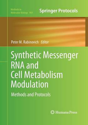 Synthetic Messenger RNA and Cell Metabolism Modulation by Peter M. Rabinovich