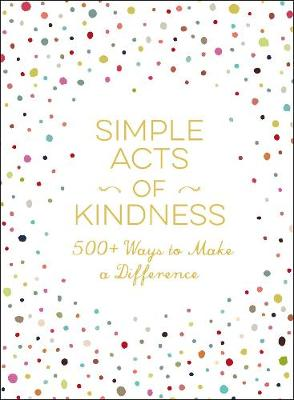 Simple Acts of Kindness by Adams Media