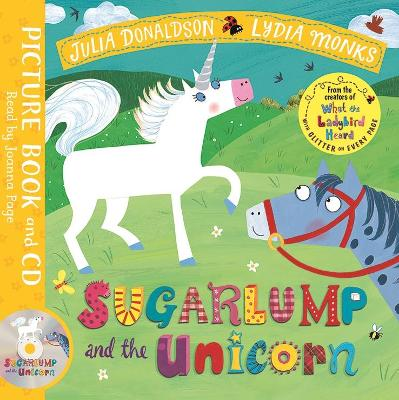 Sugarlump and the Unicorn: Book and CD Pack by Julia Donaldson