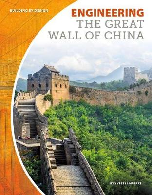 Engineering the Great Wall of China by Yvette Lapierre
