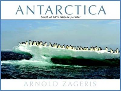Antarctica by Arnold Zageris