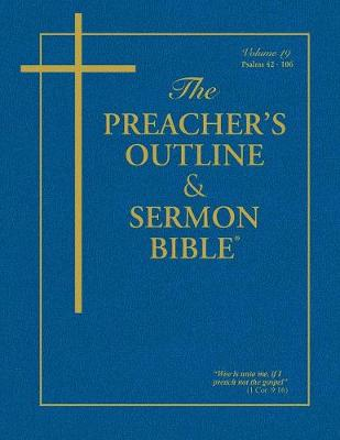 The Preacher's Outline & Sermon Bible - Vol. 19: Psalms (42-106): King James Version by Leadership Ministries Worldwide