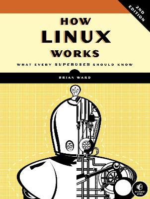 How Linux Works, 2nd Edition by Brian Ward