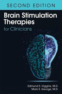 Brain Stimulation Therapies for Clinicians by Edmund S. Higgins