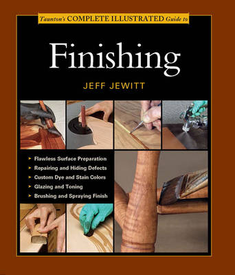 Complete Illustrated Guide to Finishing by Jeff Jewitt