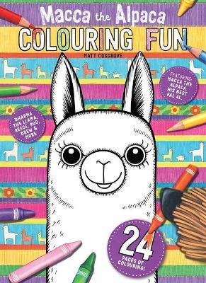 Macca the Alpaca Colouring Fun by Matt Cosgrove