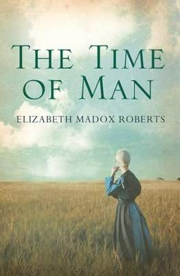 Time of Man by Elizabeth Madox Roberts