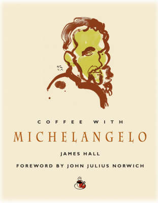 Coffee with Michelangelo by James Hall
