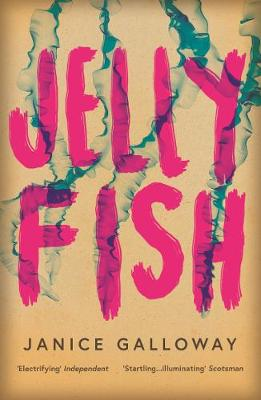Jellyfish by Janice Galloway