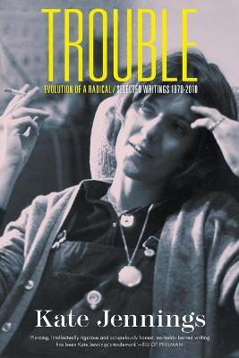 Trouble: Evolution Of A Radical / Selected Writings 1970-2010 book