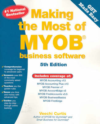 Making the Most of MYOB Business Software by Veechi Curtis