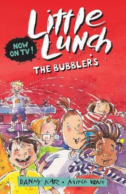 Little Lunch: The Bubblers by Danny Katz