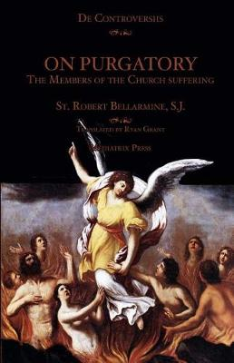 On Purgatory by St Robert Bellarmine Sj