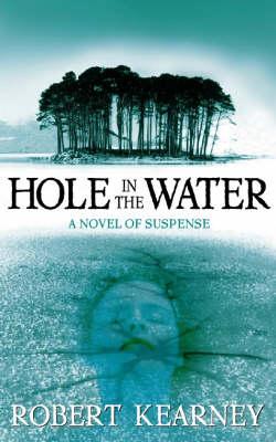 Hole in the Water by Robert Kearney