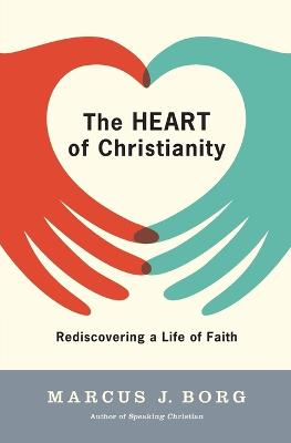 Heart of Christianity by Marcus J. Borg