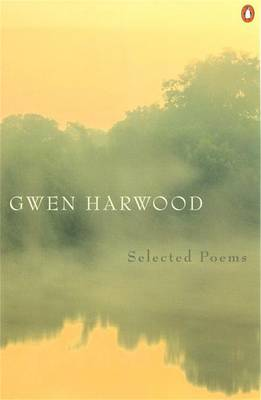 Gwen Harwood: Selected Poems by Gwen Harwood
