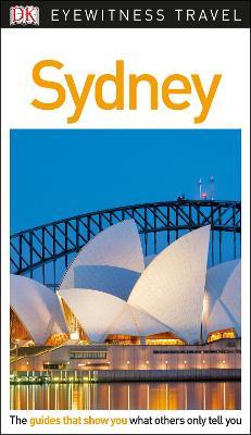 DK Eyewitness Travel Guide Sydney by DK