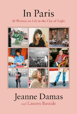 In Paris: 20 Women on Life in the City of Light book