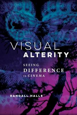 Visual Alterity: Seeing Difference in Cinema book