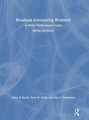 Broadcast Announcing Worktext: A Media Performance Guide by Alan R. Stephenson