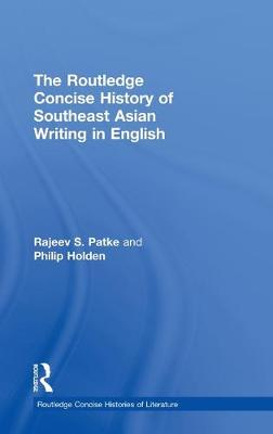 Routledge Concise History of Southeast Asian Writing in English by Rajeev S. Patke