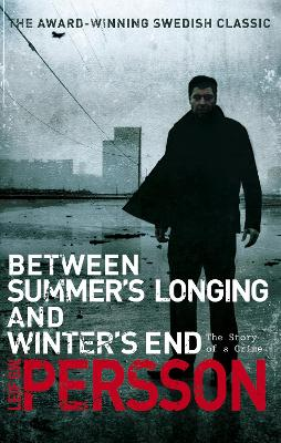 Between Summer's Longing and Winter's End by Leif G W Persson