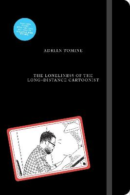 The Loneliness of the Long-Distance Cartoonist by Adrian Tomine