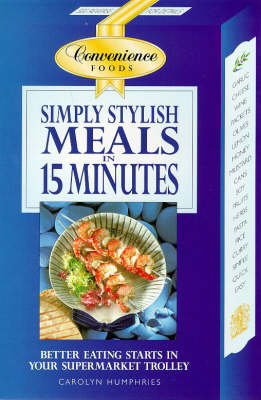Meals in 15 Minutes by Carolyn Humphries