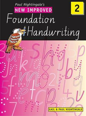 New Improved Foundation Handwriting NSW Year 2 by Gail And Paul Nightingale