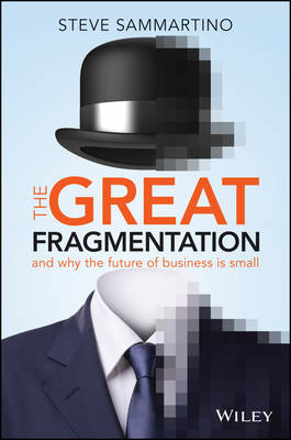 Great Fragmentation by Steve Sammartino