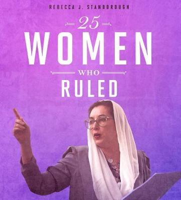 25 Women Who Ruled book