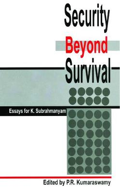 Security Beyond Survival by P. R. Kumaraswamy