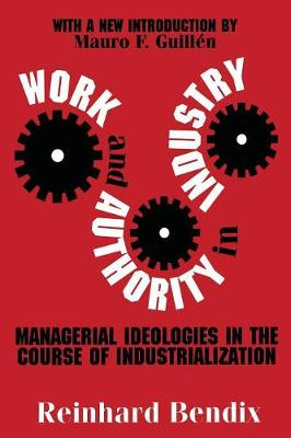 Work and Authority in Industry by Reinhard Bendix