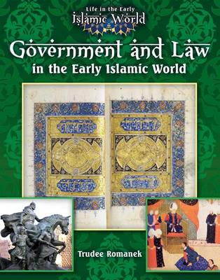 Government and Law in the Early Islamic World by Trudee Romanek
