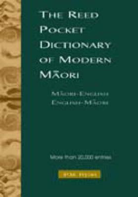 The Reed Pocket Dictionary of Modern Maori: Maori-English and English-Maori by P.M. Ryan