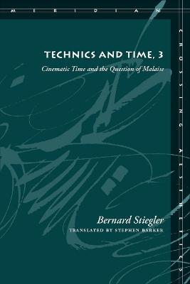 Technics and Time, 3 by Bernard Stiegler