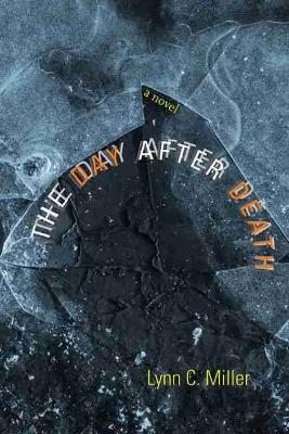 The Day after Death by Lynn C. Miller