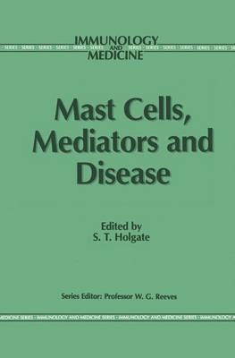 Mast Cells, Mediators and Disease by Professor Stephen T. Holgate