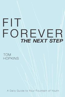 Fit Forever by Tom Hopkins